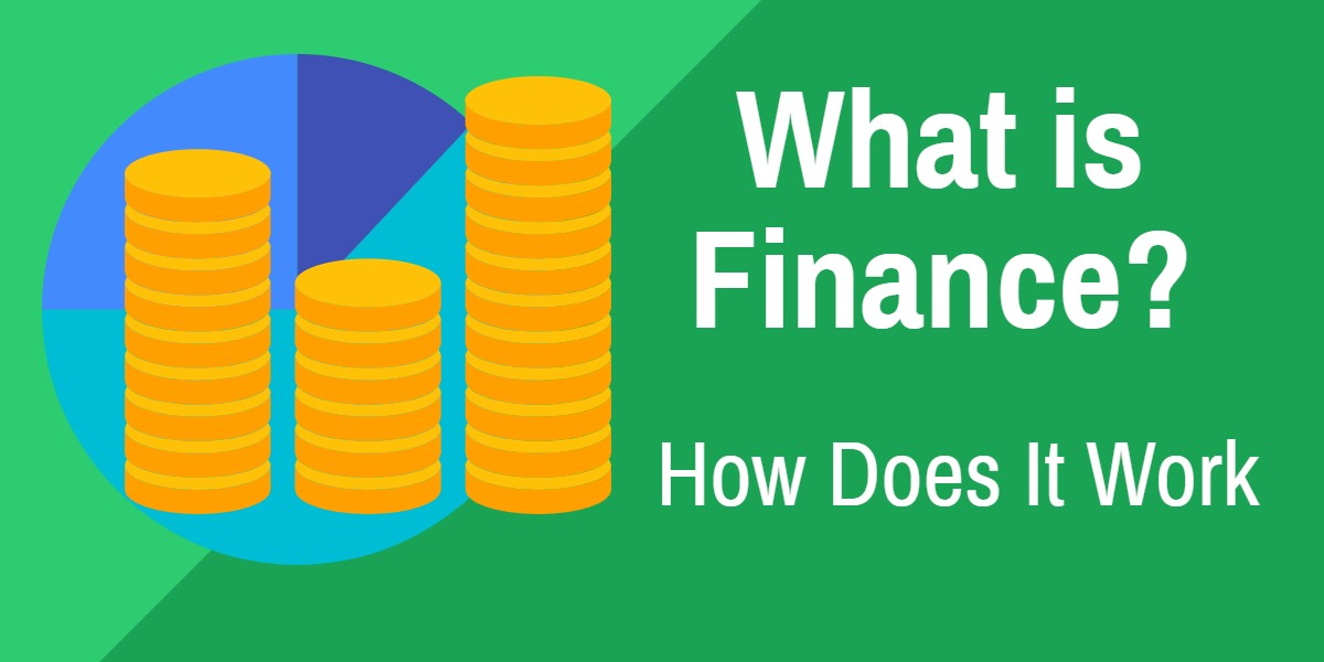 What is Finance ?, What is Personal finance, What is Public, What is Corporate finance, How Does It Work