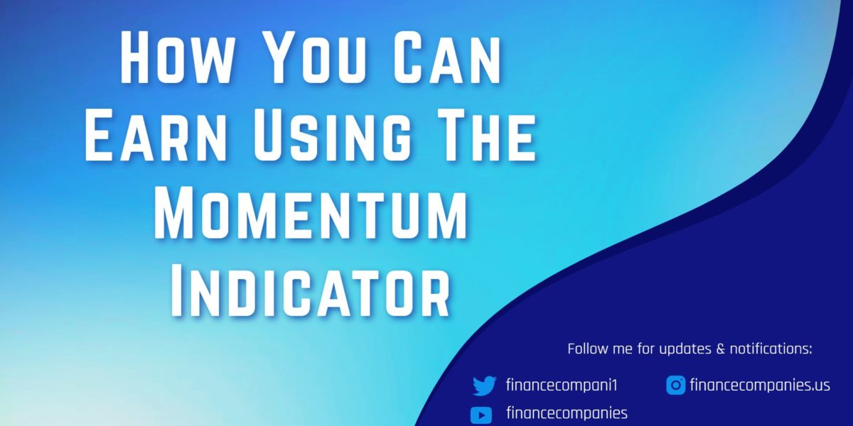 stochastic momentum indicator,how to use macd indicator,how to trade momentum in forex,how to start investing in the stock market,how to use adx indicator for day trading,the best indicator for forex,how to find best indicator for intraday trading, How You Can Earn Using The Momentum Indicator