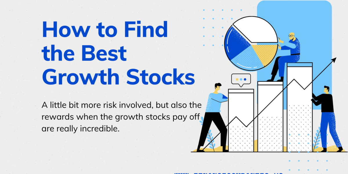 How to Find the Best Growth Stocks, best stocks to buy, best stocks to invest, best stocks to buy now