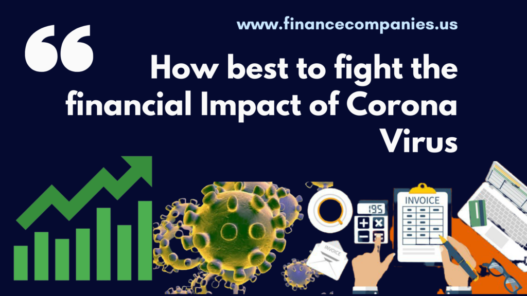 How best to fight the financial Impact of Corona Virus
