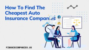 How To Find The Cheapest Auto Insurance Companies