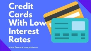 Credit Cards With Low Interest Rates
