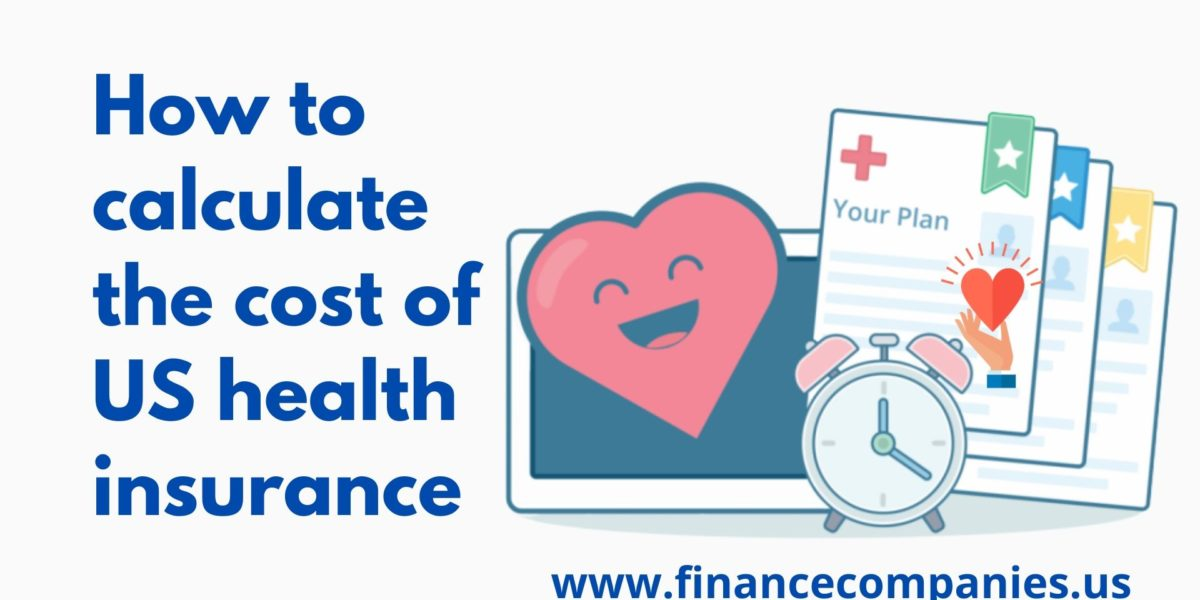 How to calculate the cost of US health insurance