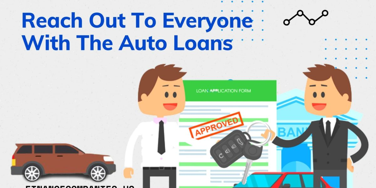 Reach Out To Everyone With The Auto Loans