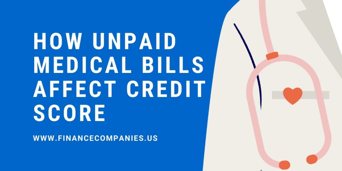 How Unpaid Medical Bills Affect Credit Score