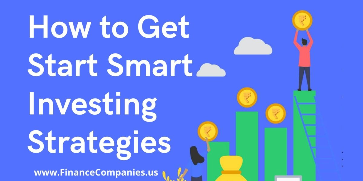 How to Get Start Smart Investing Strategies