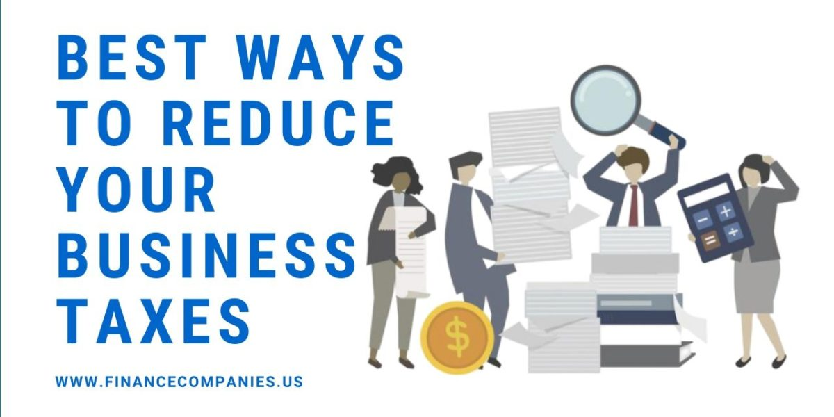 Best Ways To Reduce Your Business Taxes