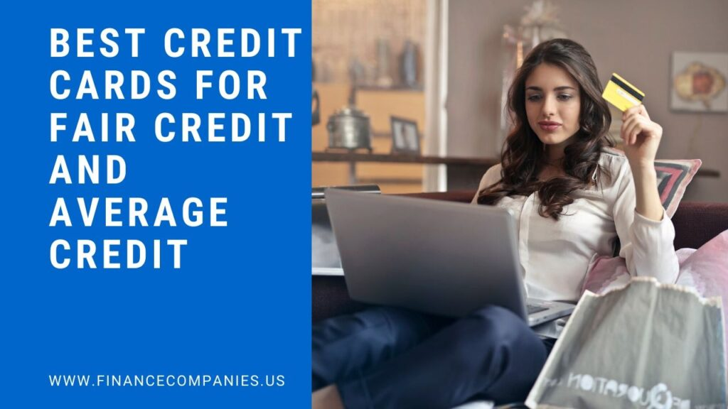 Best Credit Cards for Fair Credit and Average Credit