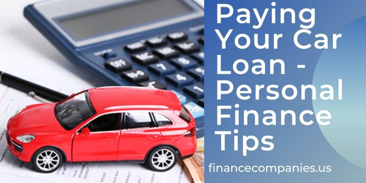 Paying Your Car Loan - Personal Finance Tips