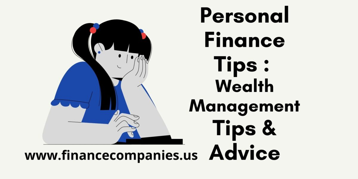 Personal Finance Tips : Wealth Management Tips & Advice