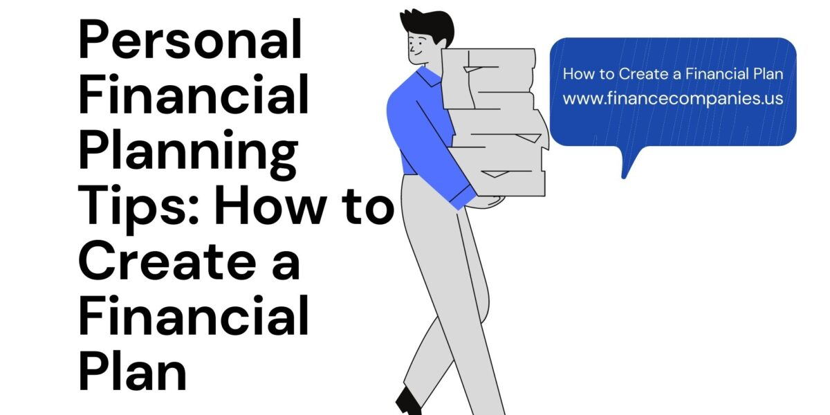 Personal Financial Planning Tips: How to Create a Financial Plan