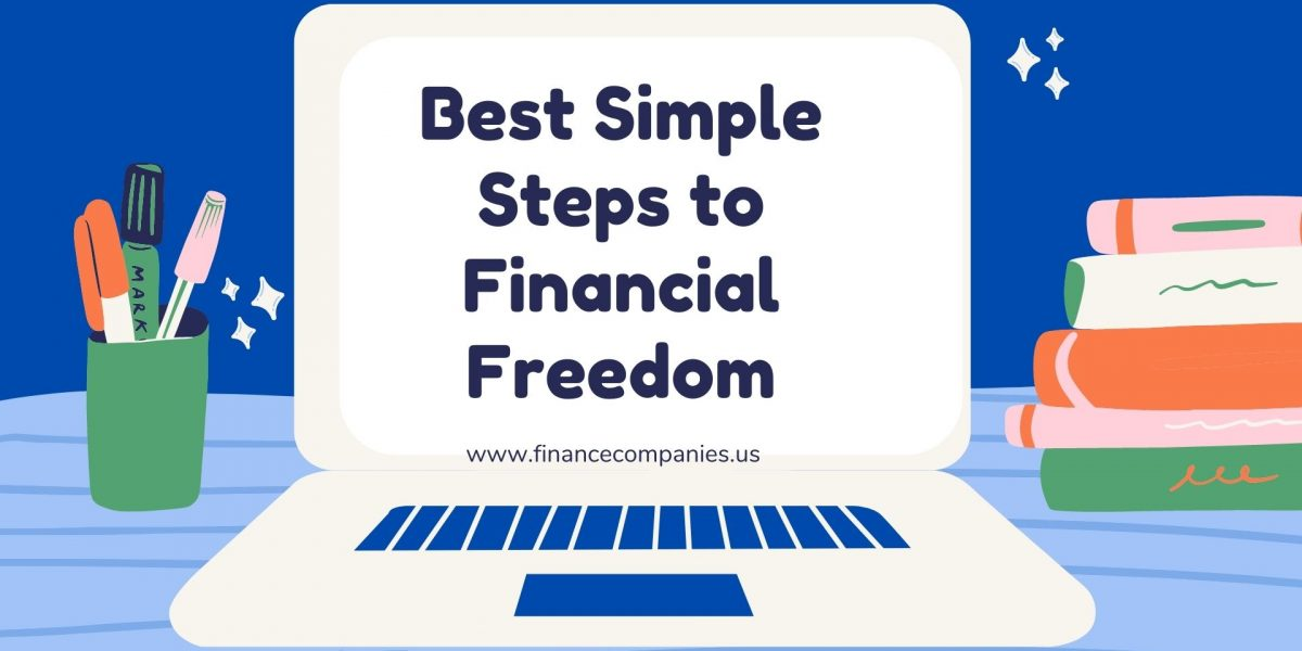 Best Simple Steps to Financial Freedom