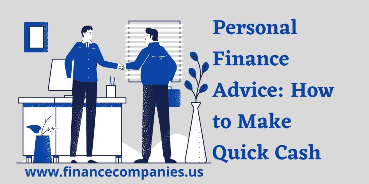 Personal Finance Advice: How to Make Quick Cash