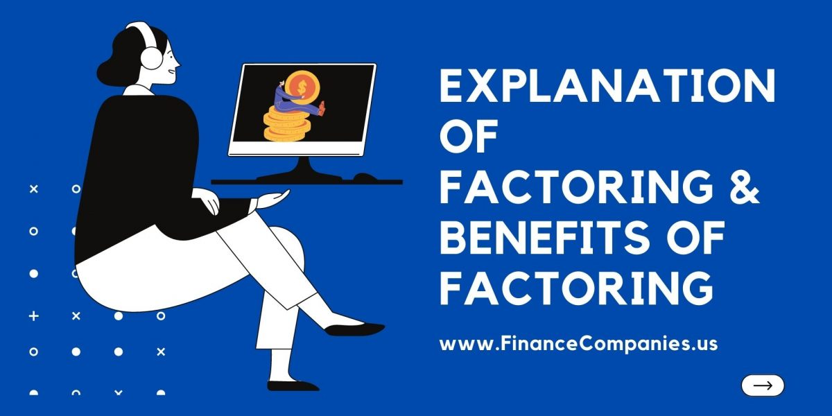 Explanation of Factoring & Benefits of Factoring