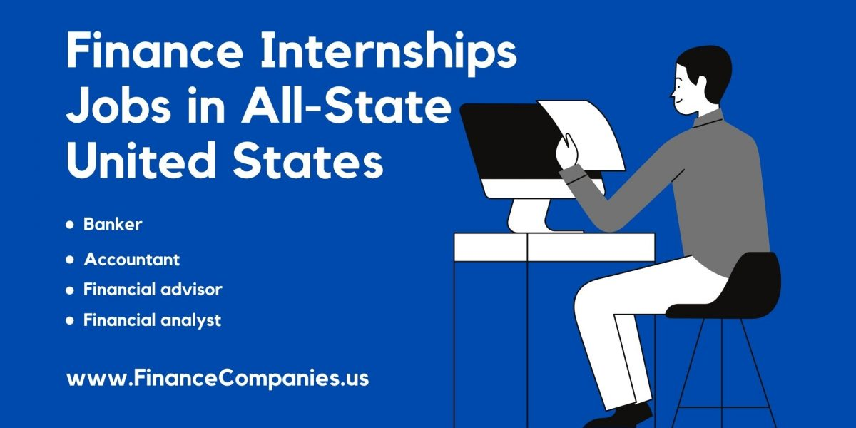 Finance Internships Jobs in All State United States[USA]. Banker, Accountant, Financial advisor, Financial analyst, Investment manager.