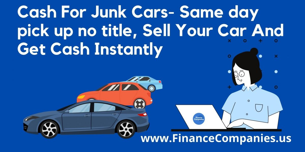 cash for cars, cash for junk cars no title, we buy junk cars, cash for junk cars same day pick up, junk my car, cash for cars near me, cash for junk cars same day pick up no title, places that buy junk cars for top dollar near me