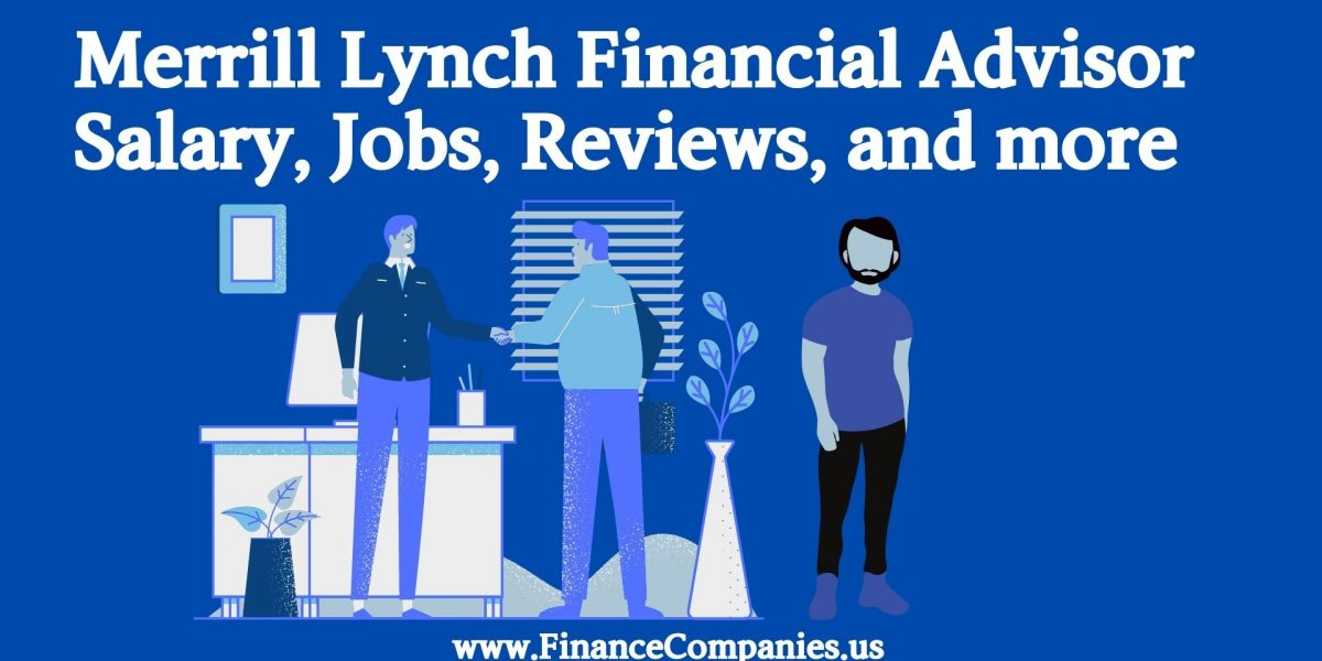 Merrill Lynch Financial Advisor Salary, merrill lynch financial advisor review, merrill lynch financial advisor program, merrill lynch financial advisor jobs, merrill lynch financial advisor base salary, merrill lynch financial advisor commission, merrill lynch salary, merrill lynch financial analyst salary