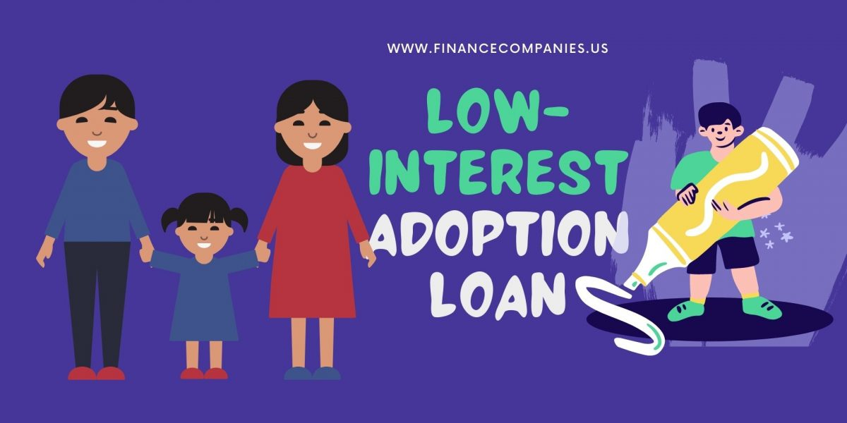 Low interest Adoption Loans, interest-free adoption loans, low-interest adoption loans, adoption loans, and grants adoption loans low interest, adoption loan programs, adoption loans for bad credit adoption loans interest-free, overseas child adoption, financing, loan, and lending services online