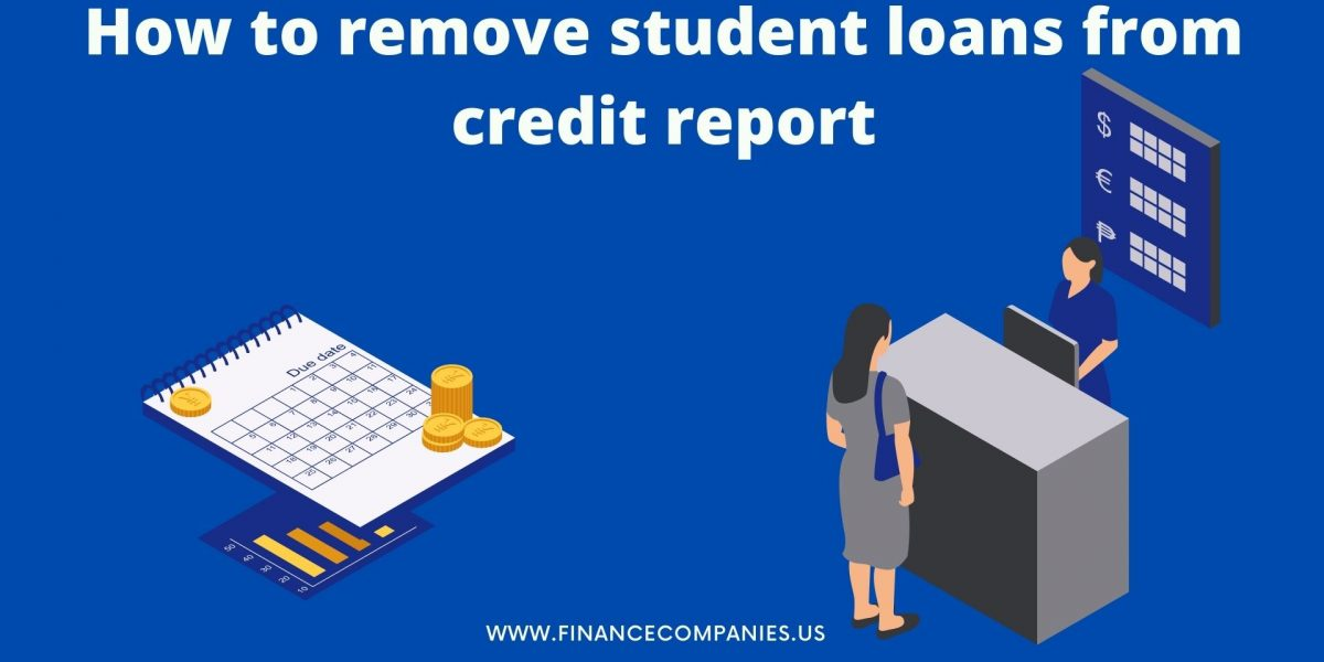 How to remove student loans from credit report