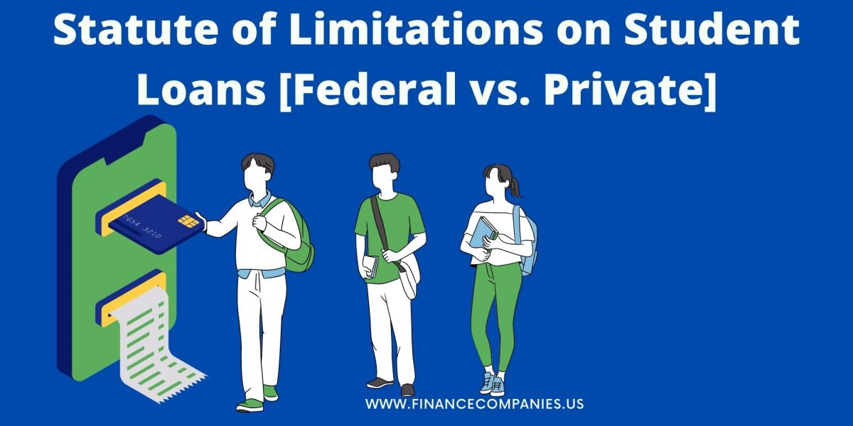 Statute of Limitations on Student Loans [Federal vs. Private]