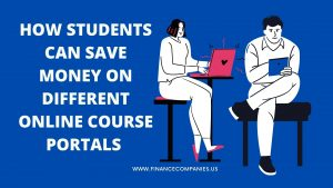 HOW STUDENTS CAN SAVE MONEY ON DIFFERENT ONLINE COURSE PORTALS