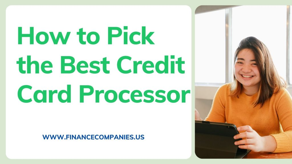 How to Pick the Best Credit Card Processor