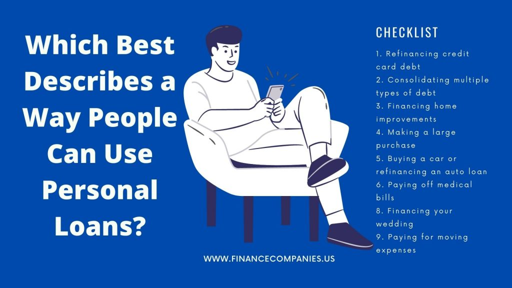 Which Best Describes a Way People Can Use Personal Loans?