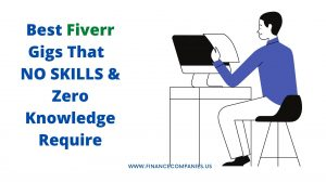 Fiverr Gig Ideas that require no skill and no investment, easy Fiver Gigs that anyone can do to make money