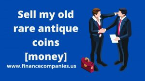 Sell my old rare antique coins money
